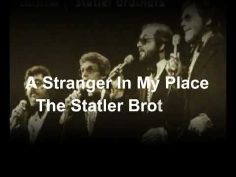 The Statler Brothers - A Stranger in My Place (with lyrics)