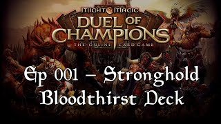 Duel of Champions - Ep001 - Stronghold Bloodthirst Deck