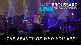 """The Beauty of Who You Are"" - Marc Broussard LIVE From Full Sail University"