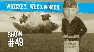 (#49) Blowin Up Ole Red WHISKEY. WEED. WOMEN.
