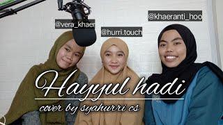 Download lagu Hayyul Hadi - Sholawat (cover) By Syahurri cs