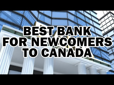 BEST BANK FOR NEWCOMERS TO CANADA