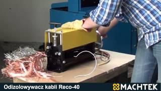 Odizolowywacz Kabli MACHTEK Reco-40 maszyna recykling kabli