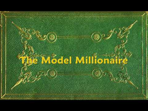 analysis of the model millionaire by oscar wilde The model millionaire by oscar wilde (grades 9 - 12) short story literature unit mixed review literature unit the model millionaire mixed review.