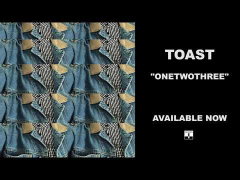 Toast - Onetwothree (Official Audio)