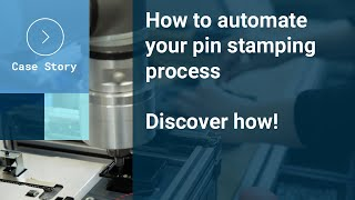 How to automate your pin stamping process