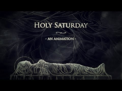Holy Saturday - An Animation