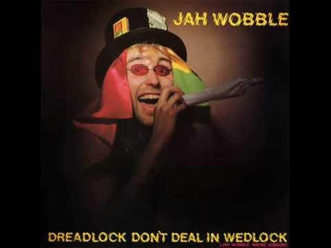 JAH WOBBLE dreadlock don't deal in wedlock 1978