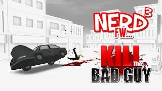 Nerd³ FW - Kill The Bad Guy