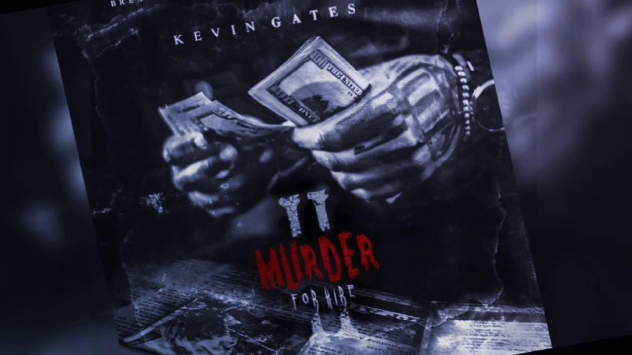 Kevin Gates Believe In Me Murder For Hire 2 Mixtape Youtube
