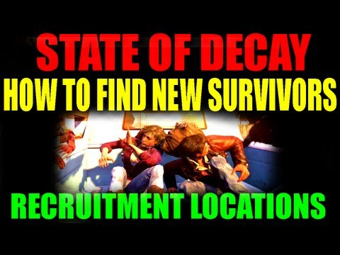 State Of Decay How To Recruit New Survivors | Find New Survivor Missions | New Friends Guide (HD)