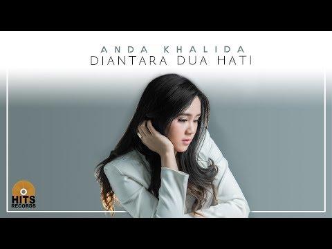 Anda Khalida - Diantara Dua Hati (Official Audio)