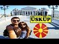 Üsküp Şehir Turu | MAKEDONYA | Balkan Turu #4