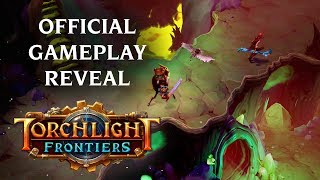 Torchlight Frontiers | Official Gameplay Reveal