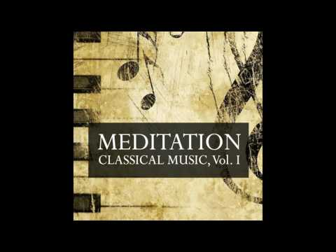 05 Orfeo ed Euridice, Act II: XXVII. Andante - Meditation Classical Music, Vol. I