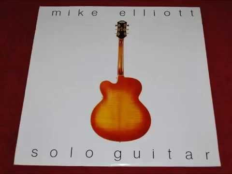Mike Elliott Solo Jazz Guitar 1981 Vinyl Rip Private Press Lp