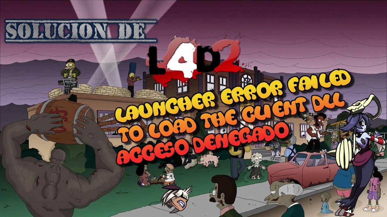 Solucion De L4D2 Launcher Error failed to load the client DLL acceso denegado - YouTube