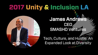 unity inclusion summit la james andrews smashd ventures tech culture and hustle