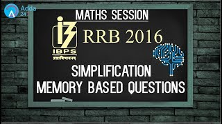 RRB 2016 Simplification Memory Based Questions | Maths | Online Coaching for SBI IBPS Bank PO 2017 Video