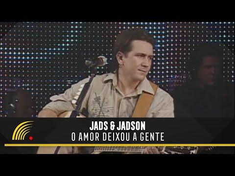 O Amor Deixou A Gente - Jads e Jadson (Ao Vivo)