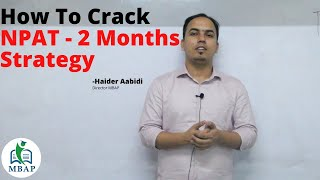 How to Crack NPAT in 2 Months