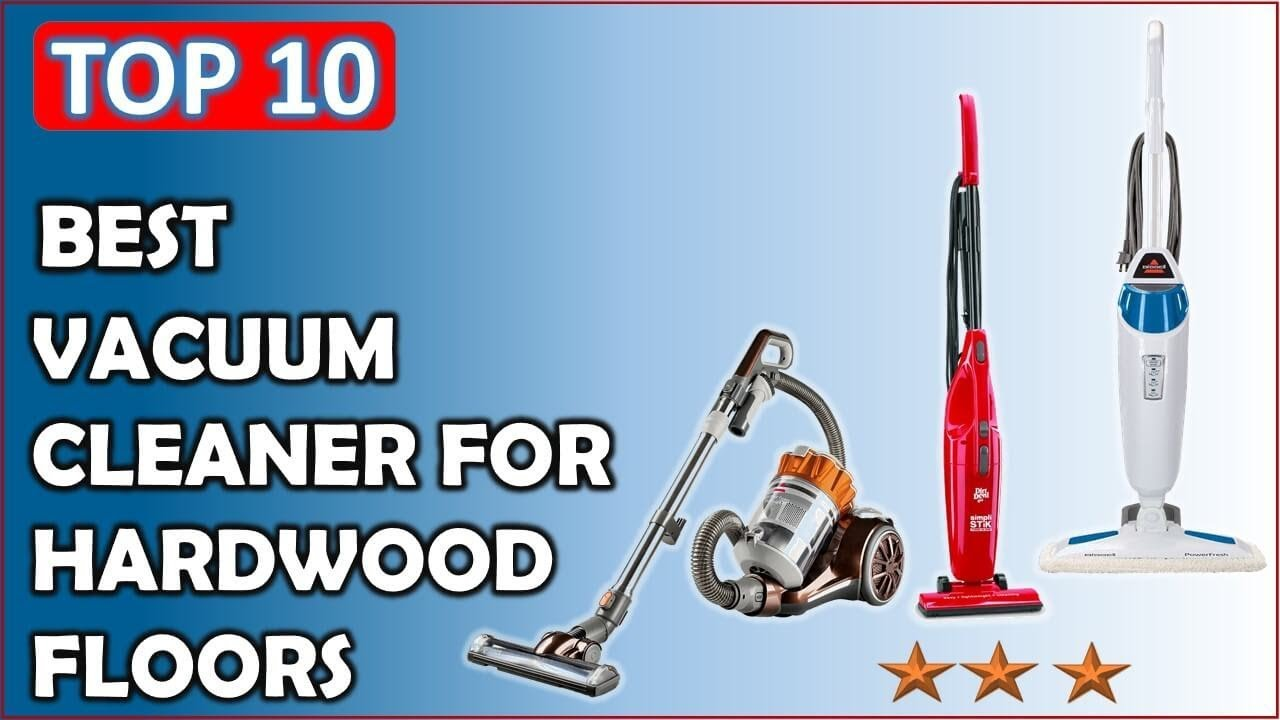 Top 10 best vacuum cleaner for hardwood floors reviews youtube top 10 best vacuum cleaner for hardwood floors reviews sciox Choice Image