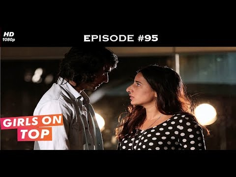 Girls on Top - Episode 95 - Falling for each other again?