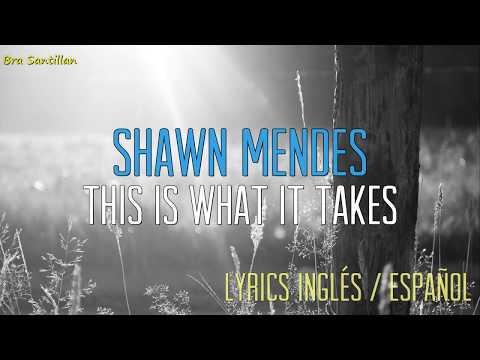 Shawn Mendes - This Is What It Takes (Lyrics Inglés & Español)