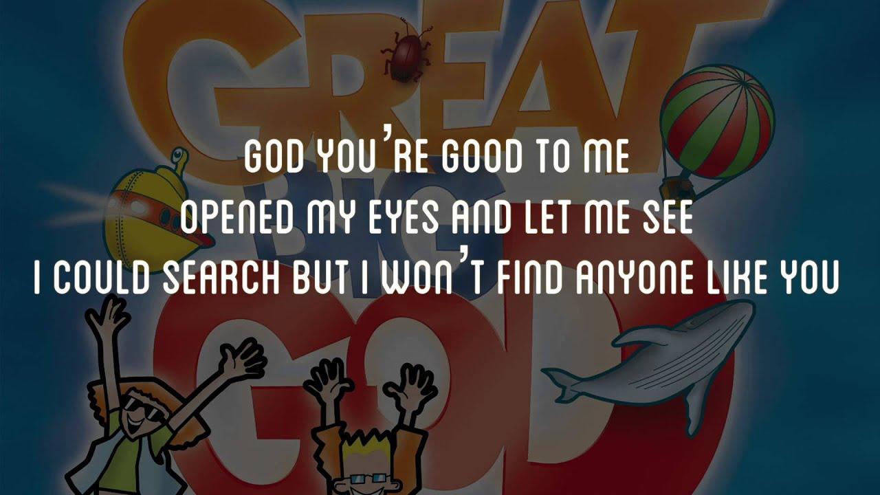 God Your Good To Me Great Big God Lyric Video Vineyard Uk Kids