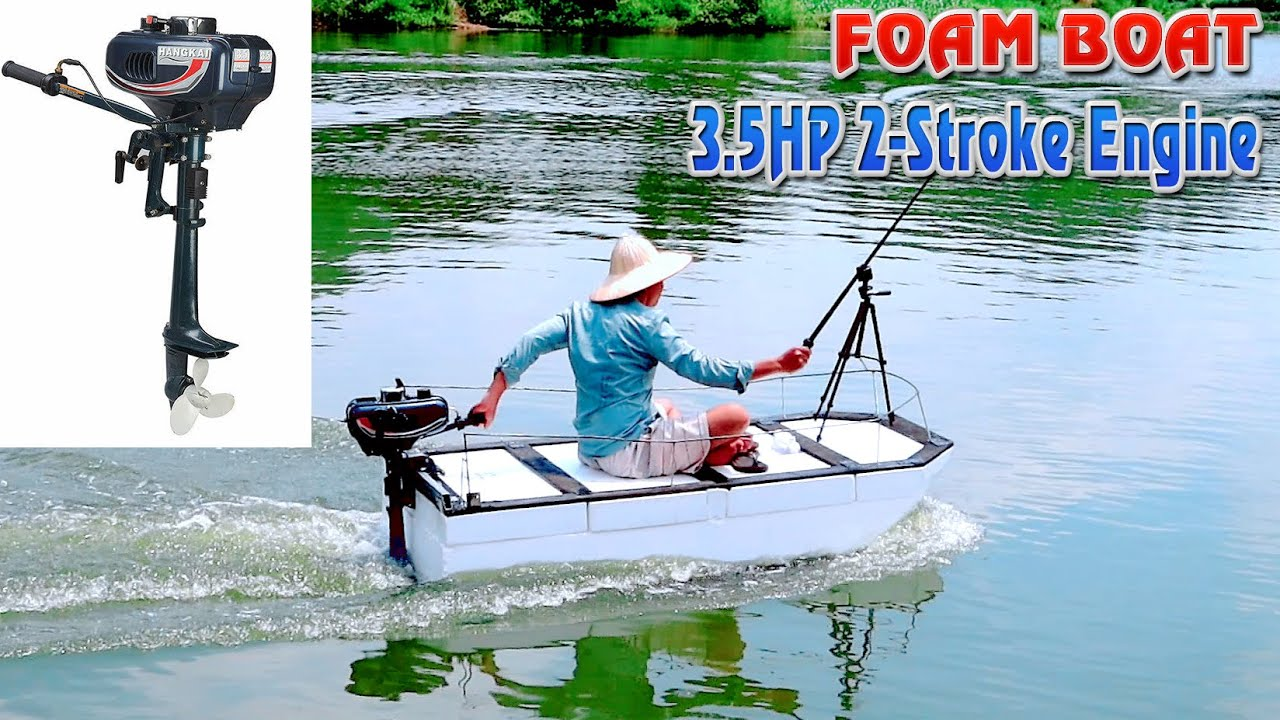 Build A Foam Boat With 3.5HP 2-Stroke Outboard Motor Boat Engine