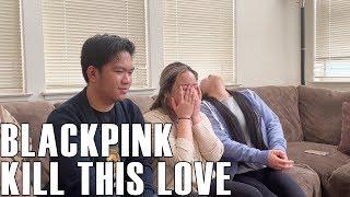 Blackpink - Kill This Love (Reaction Video)
