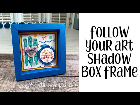 Follow Your Art Shadow Box Frame Tutorial