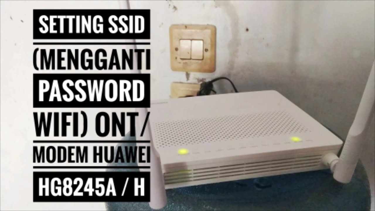 Setting SSID (Mengganti Password) ONT (Modem Fiber Optik) Huawei  HG8245A/HG8245H lewat HP/Smartphone