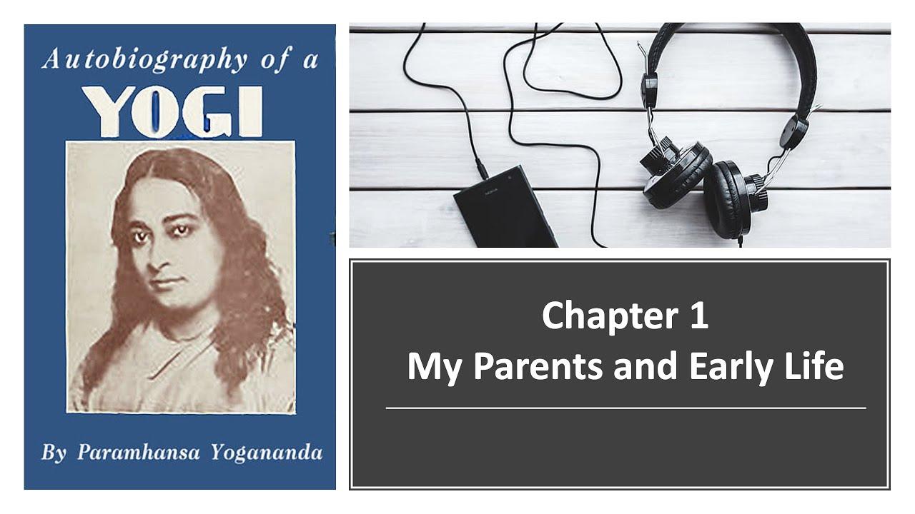 Download Autobiography of a Yogi - Paramahansa Yogananda | Full Audiobook Series | Chapter 1