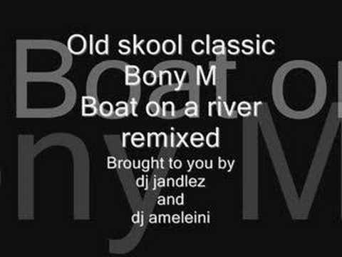 Bony M boat on a river remix dj jandlez...