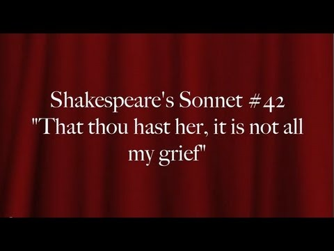 "Shakespeare's Sonnet #42:  ""That thou hast her, it is not all my grief"""