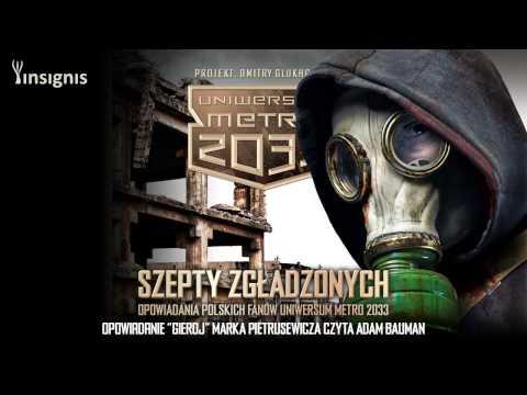 Uniwersum Metro 2033: Szepty Zgładzonych / Marek Pietrusewicz: Gieroj