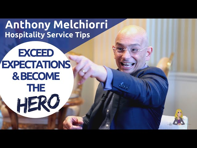 Service Tips: Exceed Expectations and Become the Hero, Featuring Anthony Melchiorri