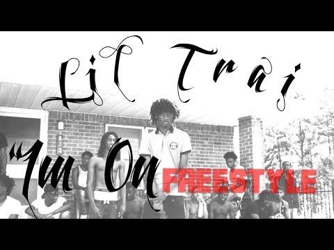 Lil Trai -- Im On Freestyle