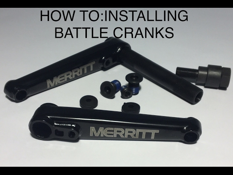 MERRITTBMX: HOW TO INSTALL YOUR BATTLE CRANKS