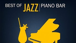 Best of Jazz Piano Bar - 50 Essential Piano Jazz Songs