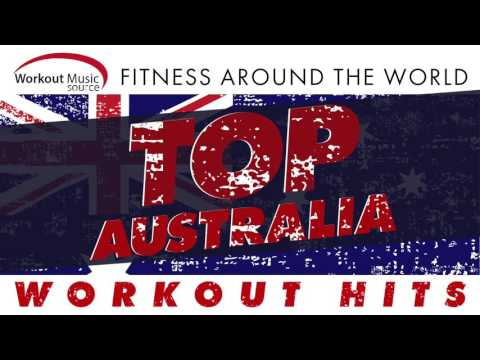 Workout Music Source // Top Australia Workout Hits – Fitness Around the World (130-145 BPM)