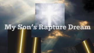 Dream: My son who is 11 and has no knowledge of scripture had a viv...