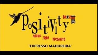 Expresso Madureira - Positivity