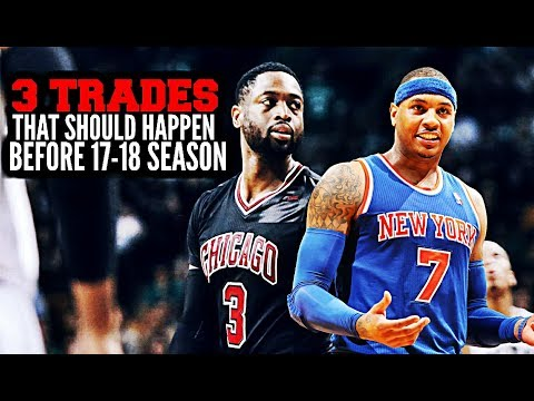 3 Trades That Should Happen Before the 2017-18 NBA Season