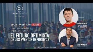 Sport Webinar Live: EL FUTURO OPTIMISTA DE LOS EVENTOS DEPORTIVOS