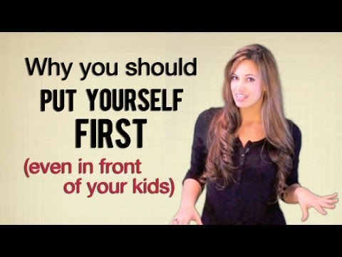 Putting Yourself First (Even in front of your Kids)
