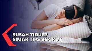 Tips Mengatasi Susah Tidur dan Sering Bangun Tengah Malam