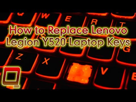 How To Replace Lenovo Legion Y520 Laptop Keys