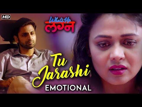 Tu Jarashi Song (Emotional) | What's Up Lagna | Nilesh Moharir | Vaibhav Tatwawaadi, Prarthana
